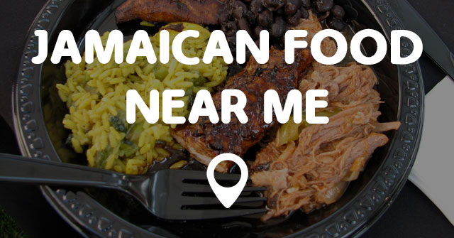 JAMAICAN FOOD NEAR ME - Points Near Me