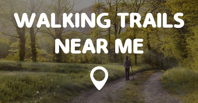 Boost Near Me >> WALKING TRAILS NEAR ME - Points Near Me