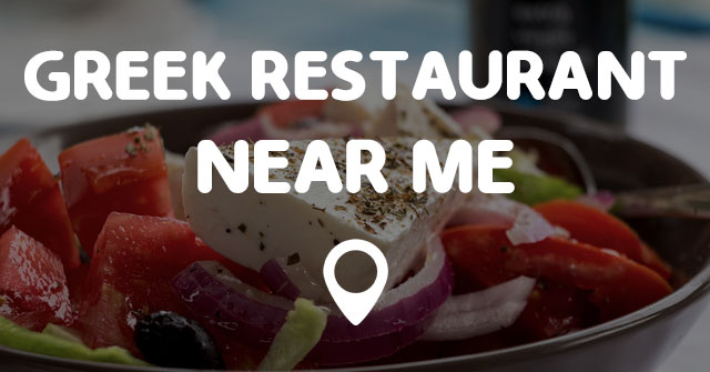 Greek restaurant near me points near me for Cuisine near me