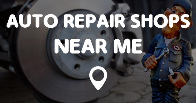 AUTO REPAIR SHOPS NEAR ME - Points Near Me