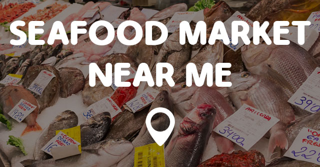 Seafood market near me points near me for Where can i buy fish near me