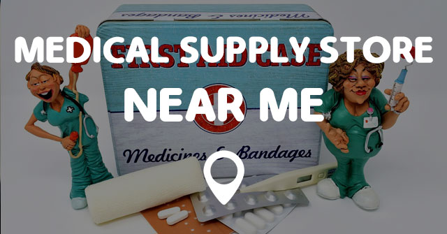 online retailer 866fc eb634 MEDICAL SUPPLY STORE NEAR ME - Points Near Me
