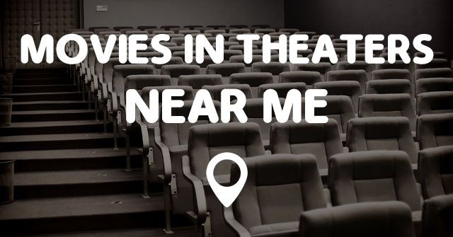movie theaters nearby