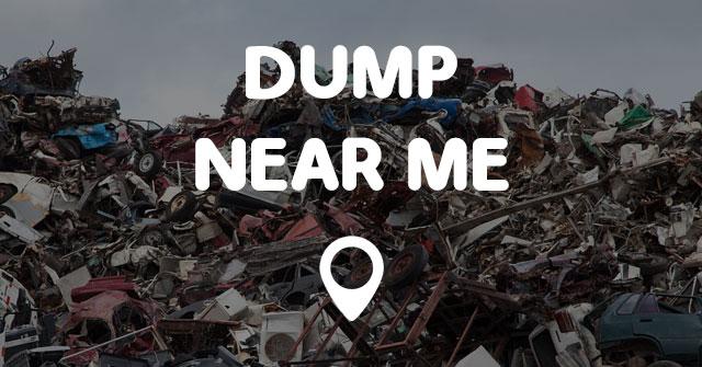 DUMP NEAR ME - Points Near Me