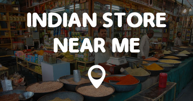 Indian Store Near Me Points Near Me