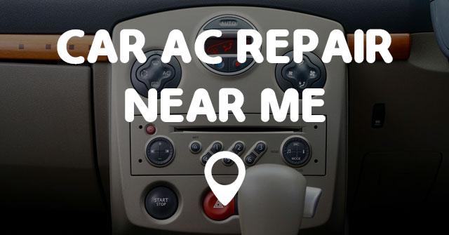 CAR AC REPAIR NEAR ME - Points Near Me