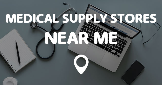 huge discount 7c21b dd826 MEDICAL SUPPLY STORES NEAR ME - Points Near Me