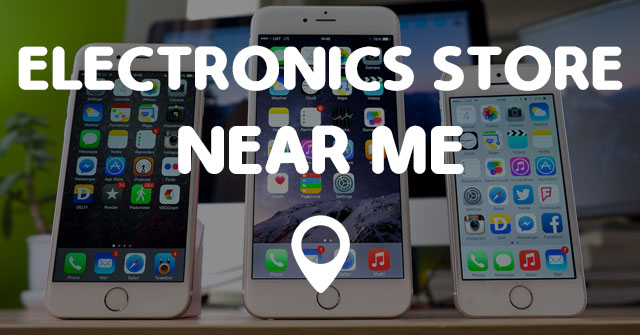 ELECTRONICS STORE NEAR ME - Points Near Me