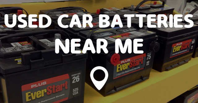 USED CAR BATTERIES NEAR ME - Points Near Me