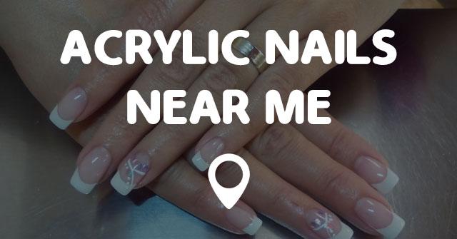 ACRYLIC NAILS NEAR ME - Points Near Me