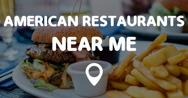 American Restaurants Near Me Points Near Me