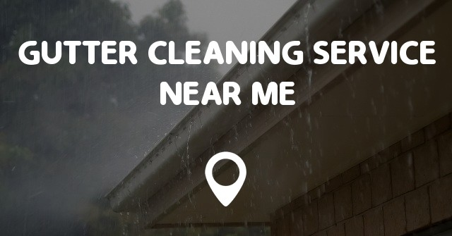 Gutter Cleaning Service Near Me Points Near Me